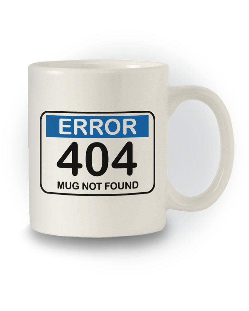 Nerdy 'Error 404 Mug Not Found' Funny Mug