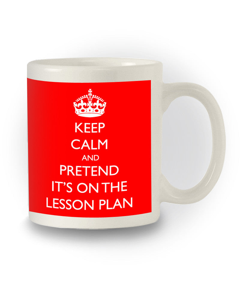 Great Gift 'Pretend It's On The Lesson Plan' Teacher Mug