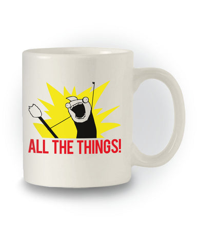 Meme Inspired 'All The Things!' Joke Mug