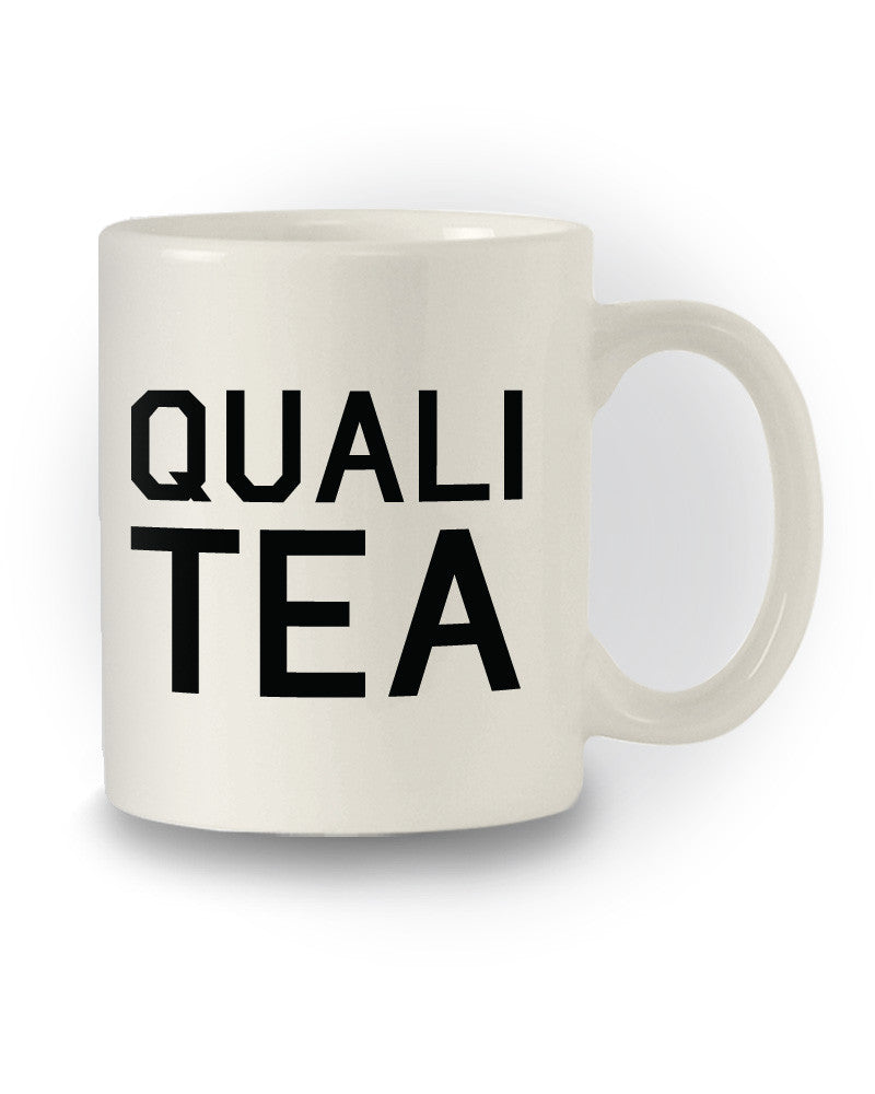 Funny 'Quali-TEA' Great Gift Mug