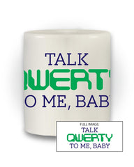 Talk Qwerty To Me Baby