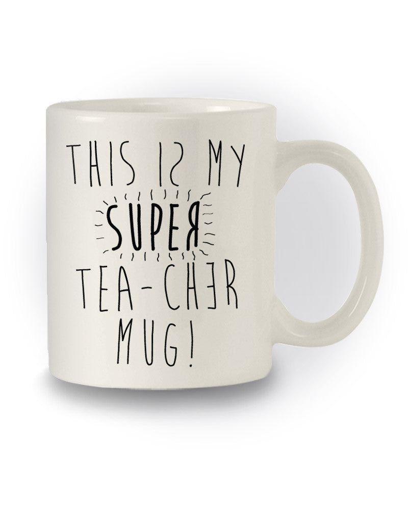 Great Teacher 'This Is My Super Teacher' Funny Mug