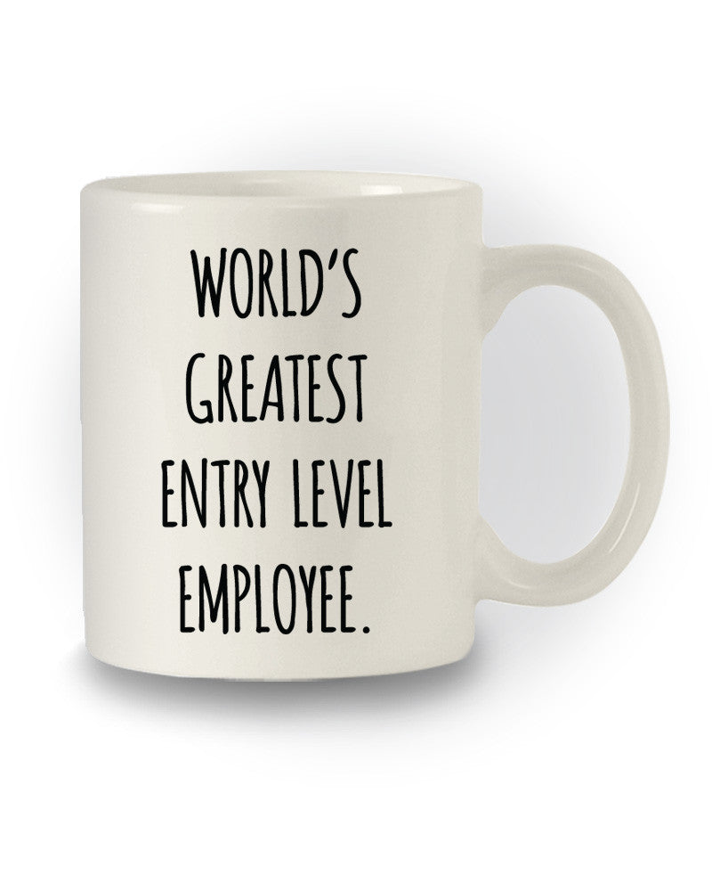 Great Gift 'World's Greatest Entry Level Employee' Mug