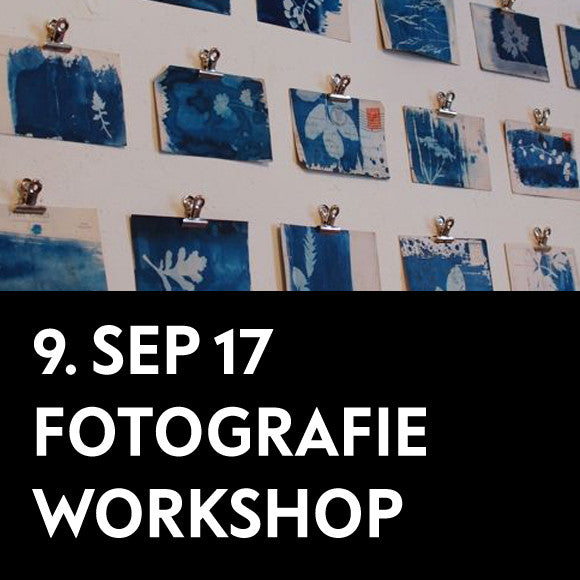Workshops - Fotografie Edeldrucke 9. September 2017