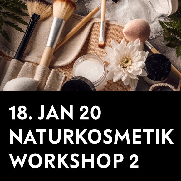 Workshop - Naturkosmetik 2 18. Januar 2020