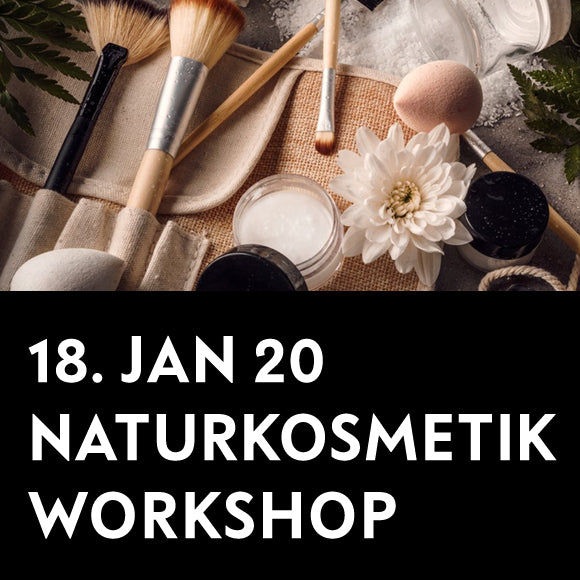 Workshop - Naturkosmetik 18. Januar 2020