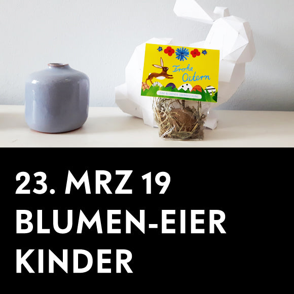 Workshop - Blumen-Eier Kinder 23. März 2019