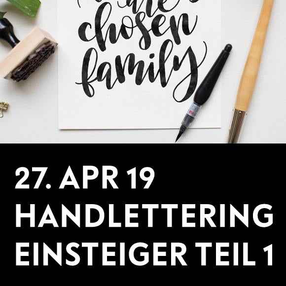Workshop - Handlettering Einsteiger TEIL 1  27. April 2019