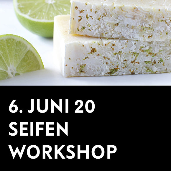 Workshop - Seifenwerkstatt 6. Juni 2020