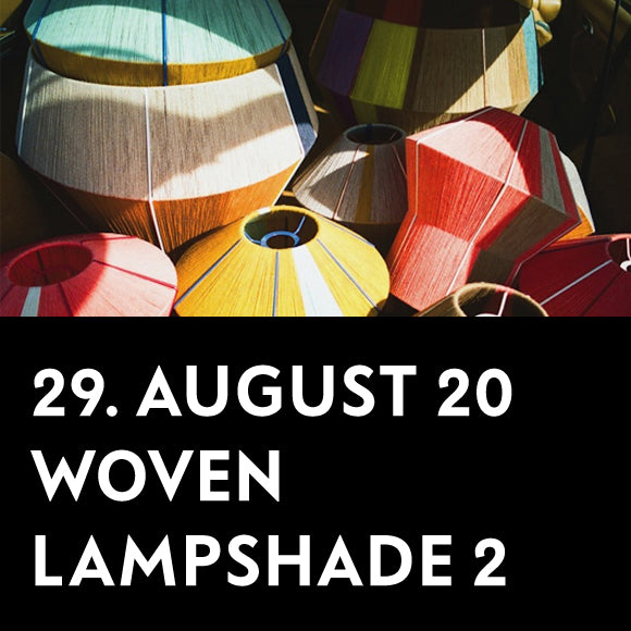 Workshop - Woven Lampshade 2   29. August 2020