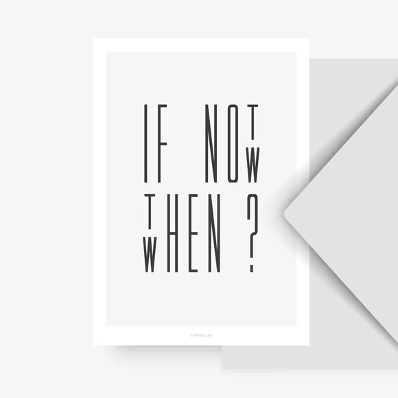 Postkarte - If not now when then
