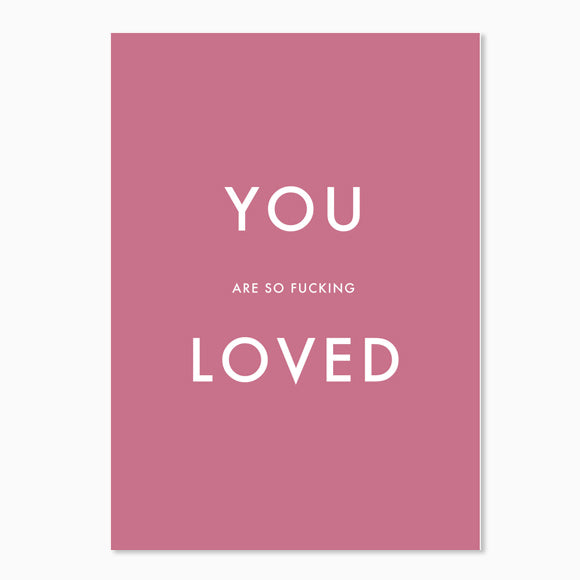 Postkarte - You are so fucking loved