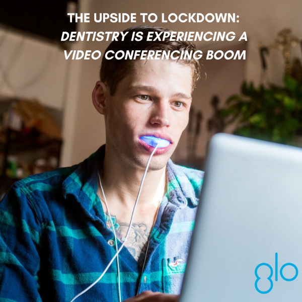 The Upside to Lockdown: Dentistry Is Experiencing A Video Conferencing Boom