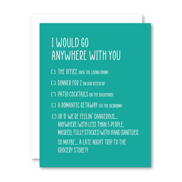 I Would Go Anywhere With You