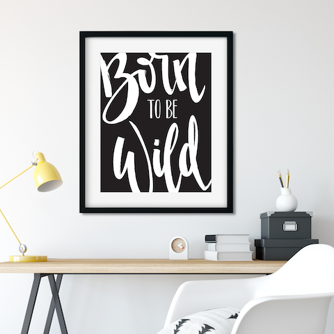 Born to be Wild // Digital Download