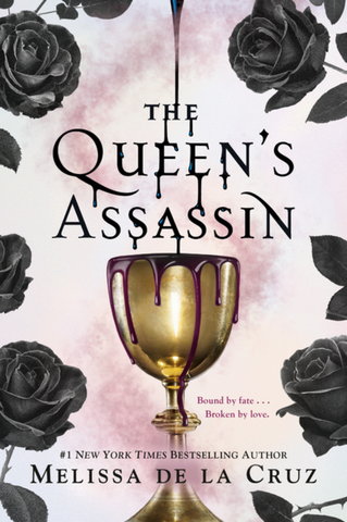 The Queen's Assasin by Melissa De La Cruz. The cover has black roses on a white background. A goblet sits on the page and blood drips into it.