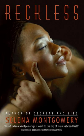 Reckless by Selena Montgomery book cover. A Black woman is being embraced by a Black man. The background is black.