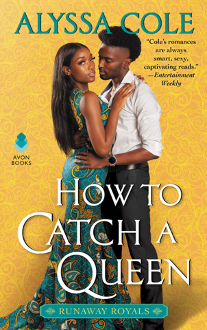 How To Catch A Queen by Alyssa Cole. A Black woman and Black man embrace on a yellow background. They're both dressed in formal wear.