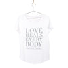 Love Heals Every Body Tee (White)