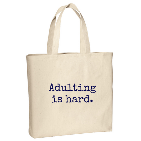 Adulting is Hard Tote