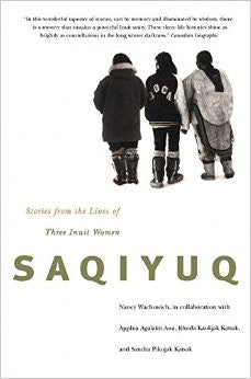 Saqiyuq: Stories from the Lives of Three Inuit Women