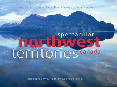 Spectacular Northwest Territories Canada: Images of Canada's Northwest Territories