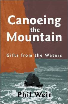 Canoeing the Mountain Gifts from the Waters