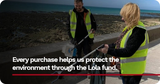 Every purchase helps us protect the environment through the Lola fund