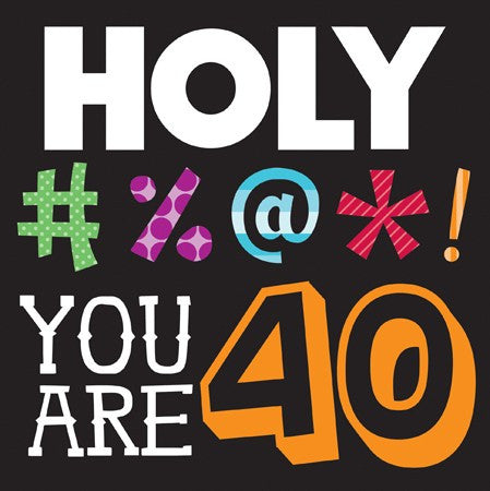 "Holy Bleep ""YOU ARE 40"" Lunch Napkins - nyea's Party Store"