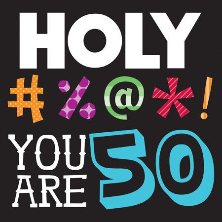 "Holy Bleep ""YOU ARE 50"" Lunch Napkins - nyea's Party Store"