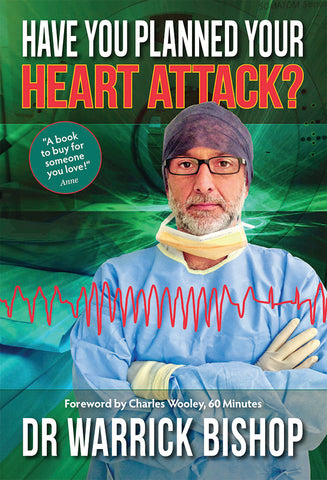 HAVE YOU PLANNED YOUR HEART ATTACK? What you need to know to understand and reduce your risk (2016)