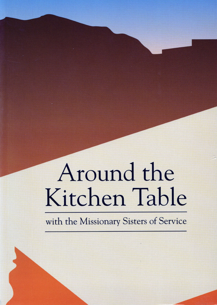 AROUND THE KITCHEN TABLE with the Missionary Sisters of Service