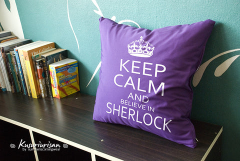 Keep Calm and believe in Sherlock cushions cover I believe in Sherlock 16x16 inches