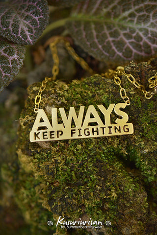 Always keep fighting HQ stainless steel Necklaces