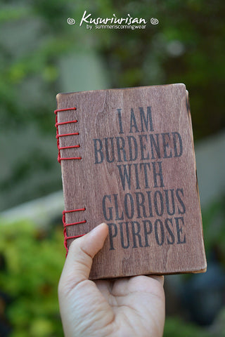 Loki wood note book I am burdened with glorious purpose-can choose papers