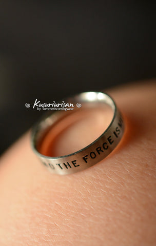 I'm one with the force and the force is with me HQ stainless steel hand stamped matte ring