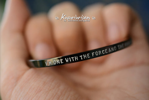 I'm one with the Force and the Force is with me 4mm HQ black stainless steel hand stamped Bracelet Cuff hand writing