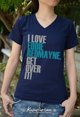 I love Eddie Redmayne get over it t-shirt short sleeve