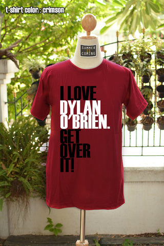 I love Dylan o'brien get over it t-shirt short sleeve