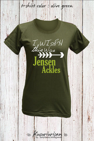 I wish this was Jensen Ackles t-shirt short sleeve