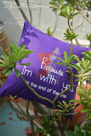 Because I'm with you till the end of the line Cushions cover 16x16 inches