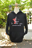 Because I'm with you till the end of the line with star sweatshirt hoodie