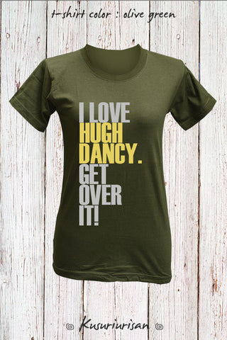 I love Hugh Dancy get over it t-shirt short sleeve