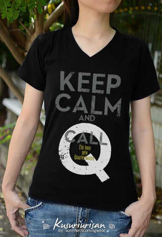 Keep Calm and call Q t-shirt short sleeve I'm your new Quartermaster