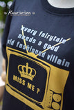 Did you miss me? Every fairy tale needs a good old fashiond villain t-shirt short sleeve