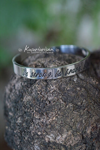 Be strong Be brave Be you 8mm HQ hand stamped Bracelet Cuff hand writing font