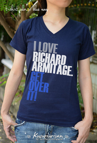 I love Richard Armitage get over it t-shirt short sleeve