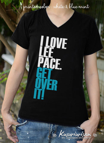 I love Lee Pace ver2 get over it t-shirt short sleeve
