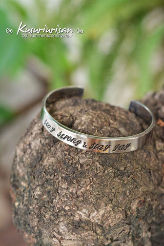 Stay strong & stay gay 8mm HQ stainless steel hand stamped Bracelet Cuff hand writing