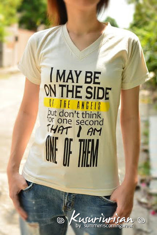 I may be on the side of the angels but don't think for one second that I am one of them t-shirt short sleeve